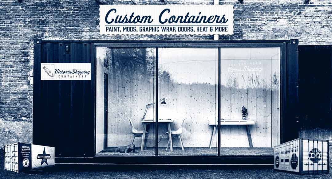 Custom shipping containers and shipping container modification services in Victoria, BC.